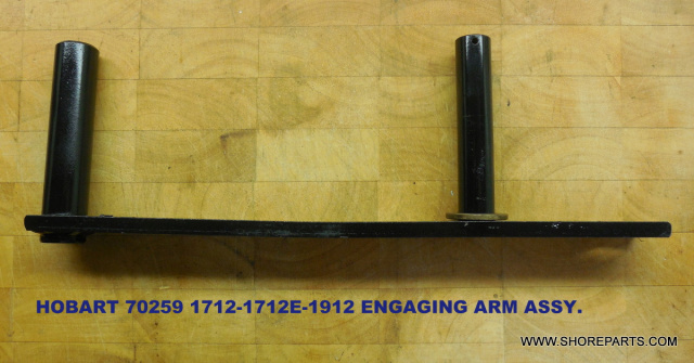 HOBART 1712-171E-1912 70259-70283 ENGAGING ARM ASSEMBLY USED
